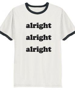 Alright t-shirt