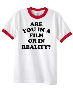 Are you in a film or reality t-shirt