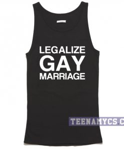 Legalize gay marriage Tank top