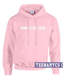 Pimp of the year Hoodie