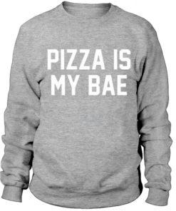 Pizza is my bae sweatshirt