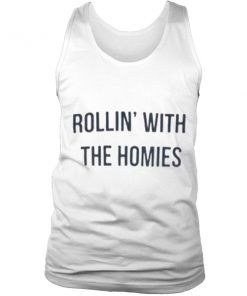 Rollin' with the homies Tank top