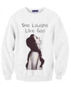 She Laughs Like God, Lana Del Rey Sweatshirt