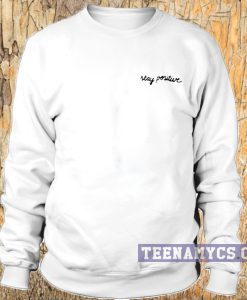 Stay Positive Sweatshirt