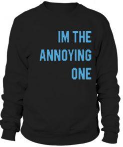 The annoying one sweatshirt