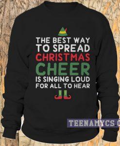 The best way to spread christmas Sweatshirt