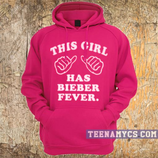This girl has bieber fever Hoodie