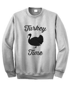 Turkey Time Sweatshirt