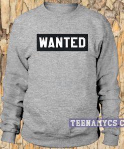 Wanted Sweatshirt