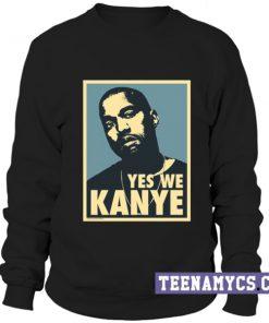 Yes We Kanye Sweatshirt