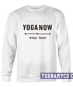 Yoga Now Wine Later Sweatshirt