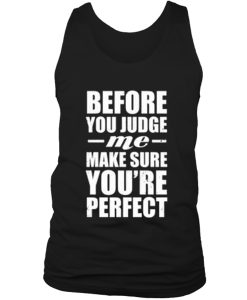 before you judge me quotes Tank top