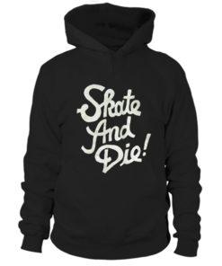 skate and die Hoodie