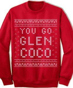 You Go Glen Coco Ugly Christmas Sweatshirt