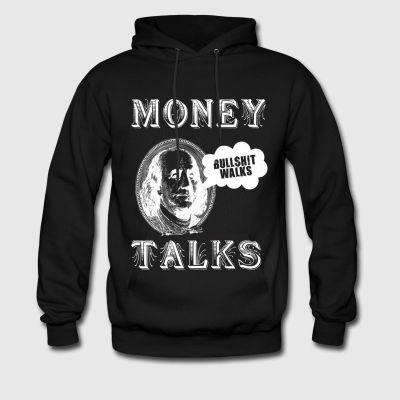 Money Talks Bullshit Walks Hoodie