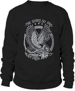 The Story So Far Walnut Creek CA Sweatshirt