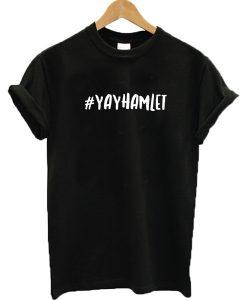#Yayhamlet T-shirt
