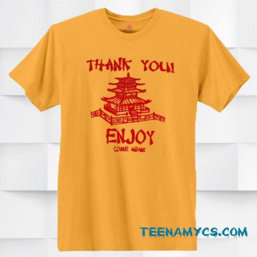 Thank You Enjoy Come Again T-shirt