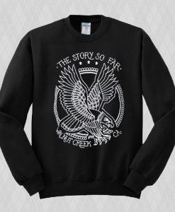 The Story So Far Walnut Creek Sweatshirt