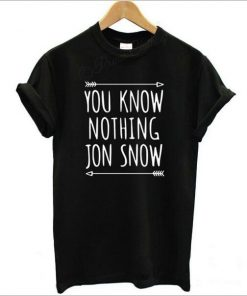 You know nothing Jon Snow Tee