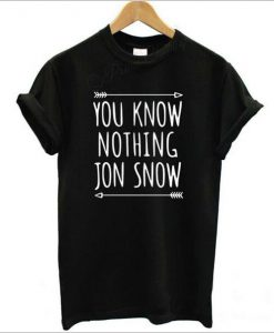 You know nothing Jon Snow Tee