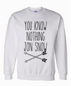 You know nothing jon snow arrows Sweatshirt