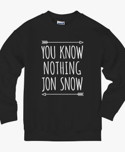 You know nothing jon snow crewneck sweatshirt
