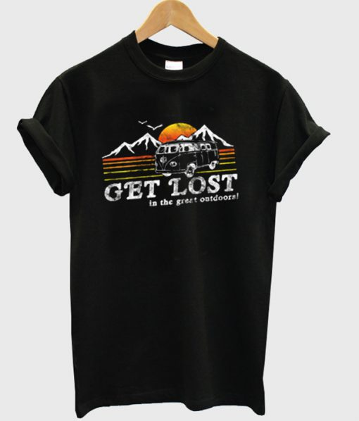 Get Lost In The Great Outdoors T-shirt