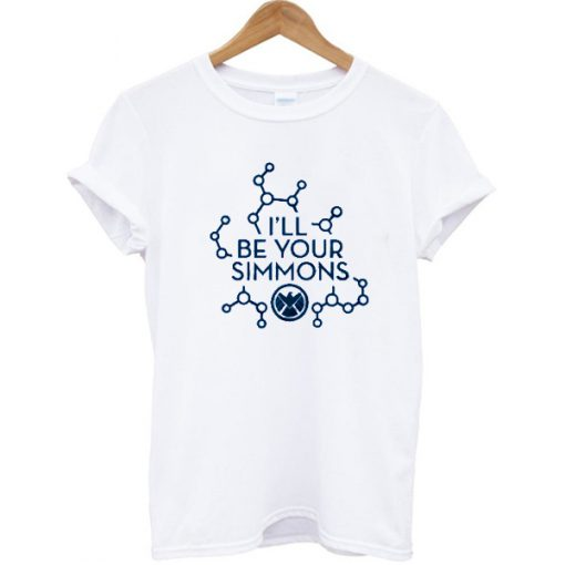 I'll Be Your Simmons T-shirt