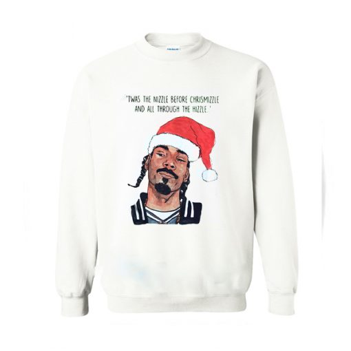 Twas the nizzle before Christmizzle Snoop Dogg Christmas Sweatshirt