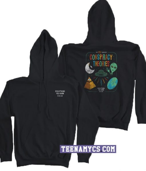 Everything You Know Is A Lie Conspiracy Theories Hoodie
